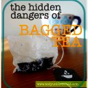 Here is Why I Will Stop Drinking Bagged Tea